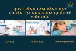 5 bước trong quy trình làm răng an toàn đạt chuẩn quốc tế tại Nha khoa Quốc tế Việt Đức