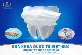 Nha khoa Quốc tế Việt Đức chung tay cùng cộng đồng, đẩy lùi đại dịch Covid- 19