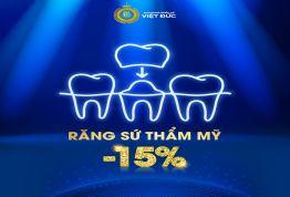Cơ hội cuối năm: Off 15% Bọc răng sứ Nano Creramic Xinh đẹp tức thì - Tự tin khoe cá tính